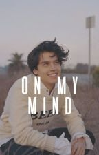 On My Mind • {Cole Sprouse} by -bxckybarnes