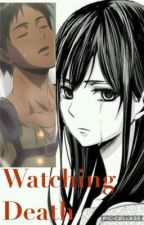 Watching Death (Eren x Reader) -Discontinued- by LainaisntFunny