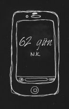 62 GÜN  |  calling by the_bendis
