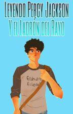 Leyendo Percy Jackson y el ladrón del rayo by Perseo_Jackson