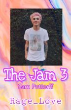 The Jam 3|| Sam Pottorff by Rage_Love