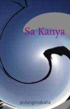 Sa Kanya by pulangmakata
