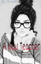 A new Teacher (Harry Styles FF) by MoonyRL