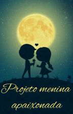 Projeto menina apaixonada💗 by gabi12092000