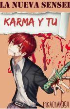 La nueva Sensei [Karma y tu] by PikaChan354