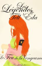 Les Légendes de Tell'Eda - Le Feu de la Vengeance by PrincesseLilie