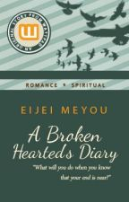 A Broken Hearted's Diary by EijeiMeyou