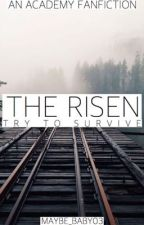 The Risen- An Academy Fanfiction  by Maybe_Baby03