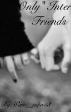 """Only"" Internet Friends by Wero__nika53"