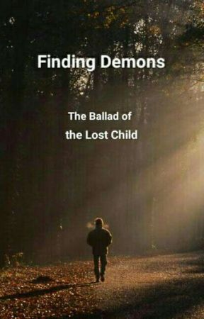 Finding Demons (The Ballad Of The Lost Child) by Mohamadparsa
