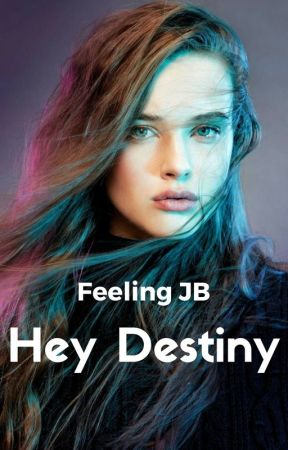 Hey Destiny #Hey2 by FeelingsJB