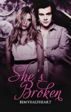 She's Broken. | h.s by bemyhalfheart