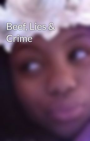 Beef, Lies & Crime by ShakellGeorge