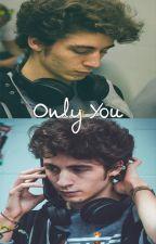 Only You by EricaJonas95