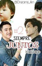 Siempre Juntos. |KaiSoo| #2 |PAUSADA| by Dreams_An
