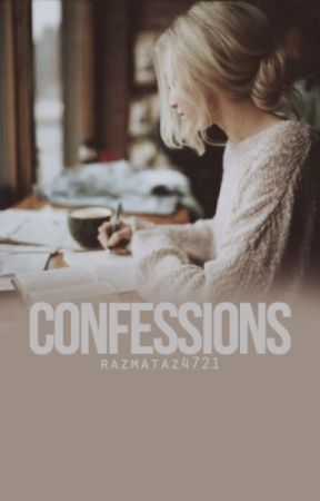 Confessions by StrictlyHysterical