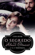 O Segredo das Almas Gêmeas - 1° Temporada by Lyssa_Silver