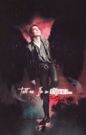 Tell Me If I'm An Angel, Or A Bad Man (Book Three) by DontPanicPanicPa