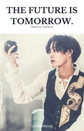 The future is tomorrow. [Takuya Terada] by lovableyug