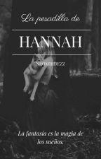 La pesadilla de Hannah. [JOM] by naomihdezz