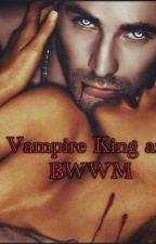 The Vampire King and I (Bwwm)  by RoseMarieBWWM