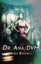 Dr. Ana, DVM, DAVECC (IronMoon A/U) by merrywombat
