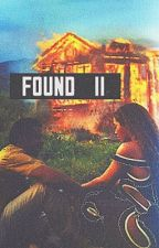 FOUND II [COMPLETED]  by yoncefiercee