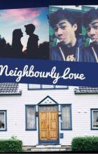 Neighbourly Love  (Calum Hood Fanfic) by MikeyxBae