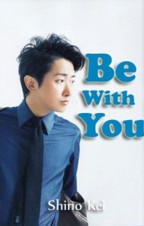 Be With You by ShinoKei