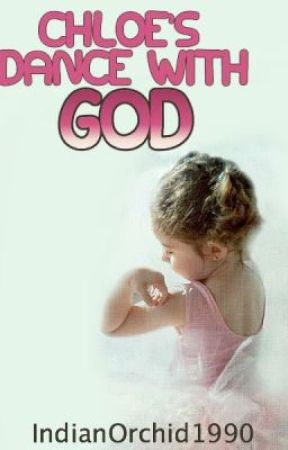 Chloe's Dance with God by IndianOrchid1990