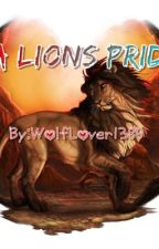 A Lion's Pride (complete) by wolfLover1389