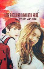 Line Between Love and Hate || B.B.H 'تحت التعديل' by kim_yun_dae