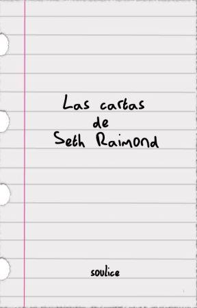 Las cartas de Seth Raimond by souIice