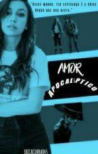 Amor Apocalíptico-Carnid (CONCLUÍDA) by EricaCunha045