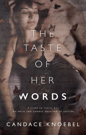 The Taste of Her Words by CandaceKnoebel