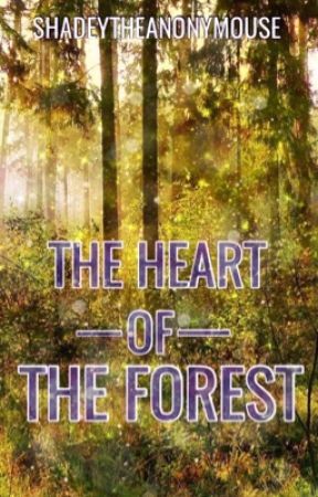 The Heart of the Forest by Shadeyship