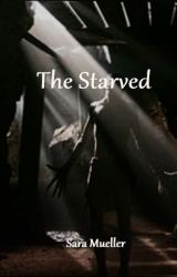 The Starved by ChloeeCakes