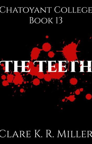 Chatoyant College, Book 13: The Teeth