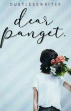 DEAR PANGET... [COMPLETED] by DustlessWriter