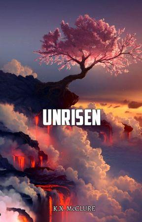 UNRISEN by KaiaMcClure