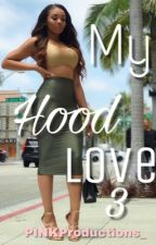 My Hood Love 3 by UrbanLeah