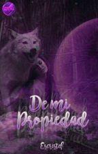 DE MI PROPIEDAD. by EstefaniaUresti3