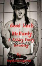 Good luck Mr.Purdy- A Ashley Purdy lovestory by sadgrrlfriend