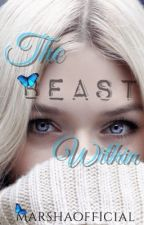 The Beast Within (WATTYS2018) by marshaofficial