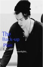 The Back- Up Plan (Harry Styles) Book 3~ by WellingtonSt