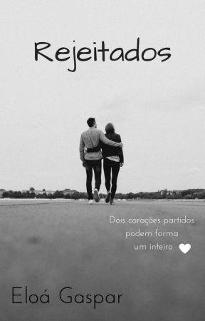 Rejeitados by eloagasparoficial