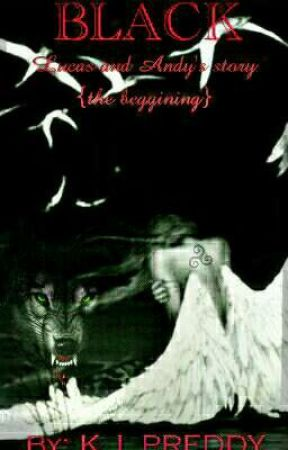 BLACK Lucas and Andy's story {the beggining} by kyron-jade