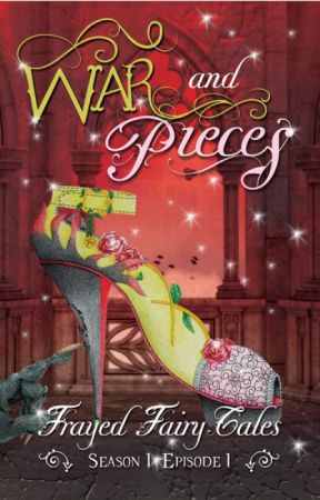 War & Pieces Frayed Fairy Tales Season 1 by KellyRisser