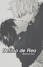 Delirio de Reo by atelophobiv