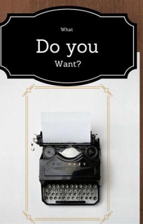O quê você quer afinal? by Ariettaa